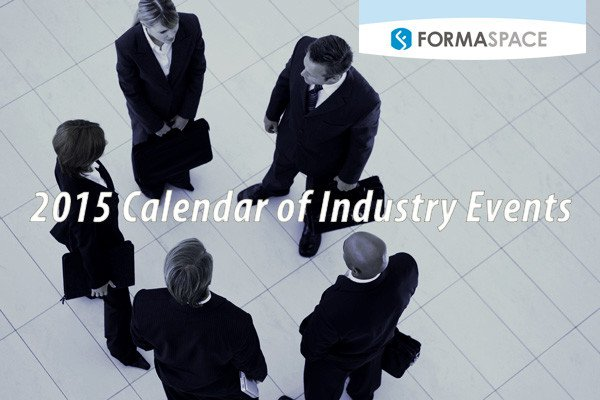 2015 Formaspace Calendar of Industry Events