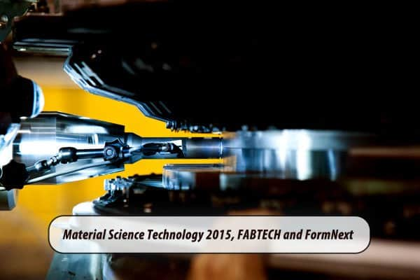 20151111-Materials-Science-Technology-Fabtech-Formnext