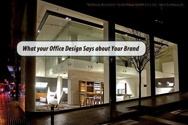 20151202-What-Your-Office-Design-Says-About-Your-Brand